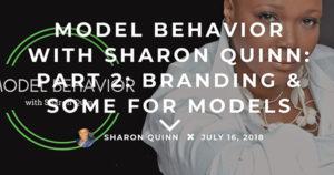 Model Behavior with Sharon Quinn: Part 2